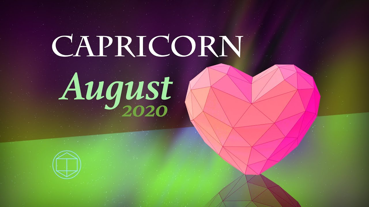CAPRICORN APPROACHING YOU FOR COMFORT Love Tarot Reading Horoscope Monthly Forecast AUGUST 2020