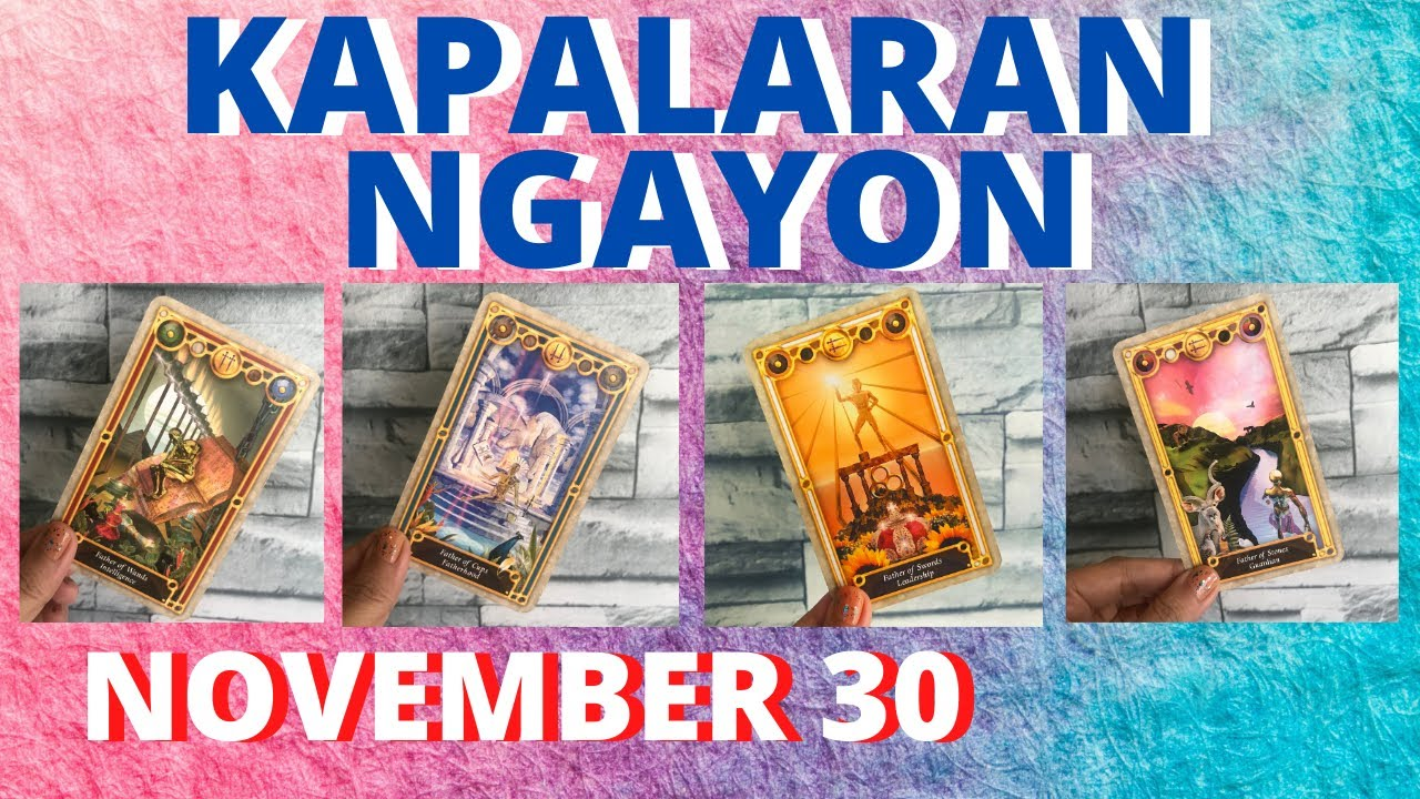 TAROT HOROSCOPE – November 30, 2020 – KAPALARAN NGAYON TAGALOG TAROT READING – HOROSCOPE FOR TODAY